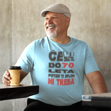 Majica - Če nisi odrastel do 70